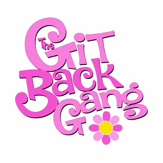 The Git Back Gang