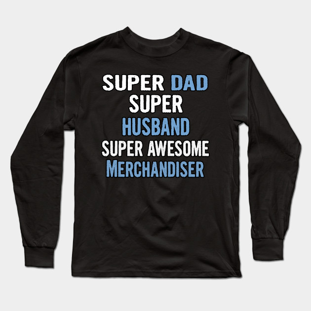 Super Dad, Husband, Merchandiser