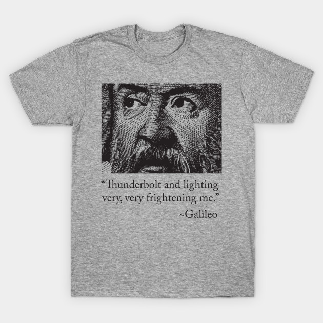 af04d7456 Thunderbolt and Lightning Very, Very Frightening - Galileo Funny Science  Astronomy Shirt T-Shirt