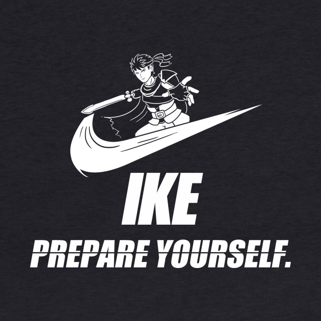 Ike - Prepare Yourself.