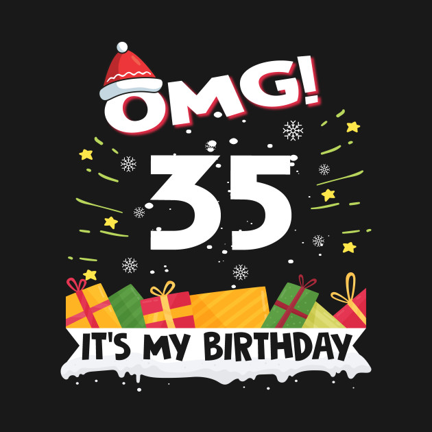 4bf8a51bf OMG It's My 35th Birthday Gift Funny Christmas gifts - 35th Birthday ...