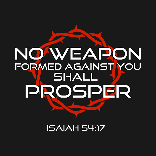 No weapon formed against you shall proper - Christian Apparels T-Shirts Mugs Store