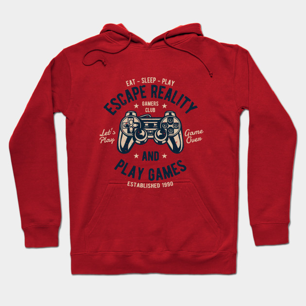 187384843c7b Escape Reality and Play Games - Video Games - Hoodie
