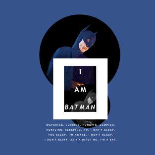 I am Batman. Or am I? t-shirts