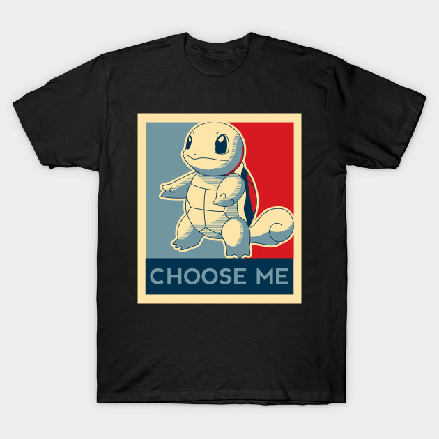 b54ba1c88 Choose Me - Squirtle - Blastoise - T-Shirt   TeePublic