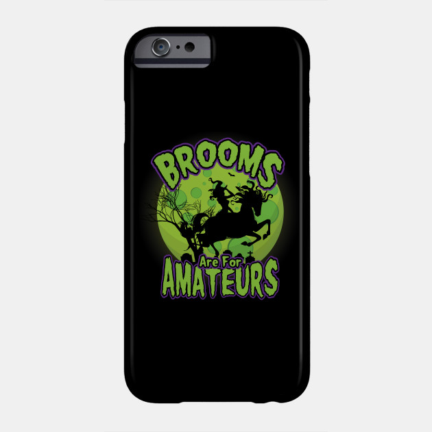 Witch Funny Broom Halloween Phone Case