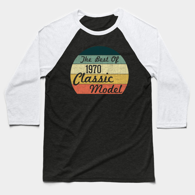 The best of 1970 Classic Model 50th birthday gift idea Baseball T-Shirt