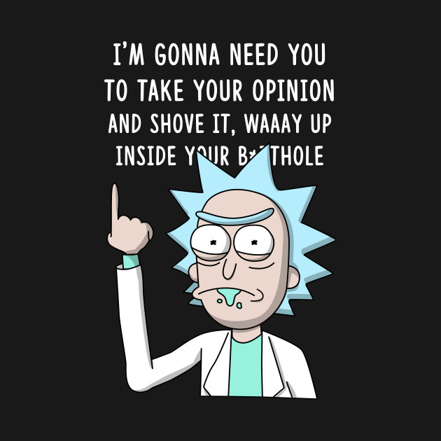 Rick Take Your Opinion (Color) T-Shirt