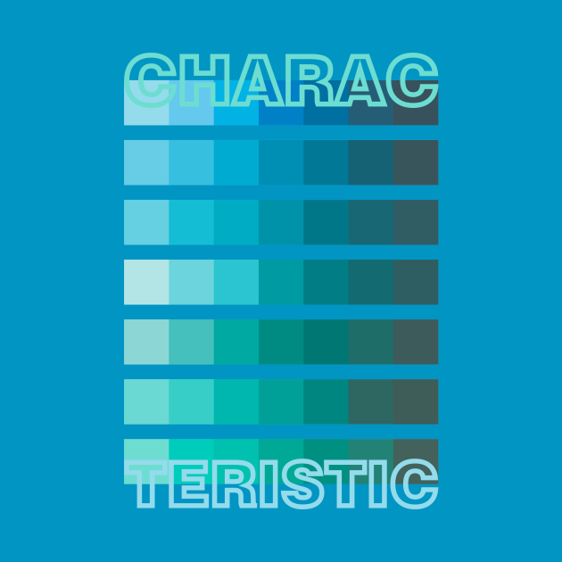 BLUE GREEN TONE / CHARACTERISTIC