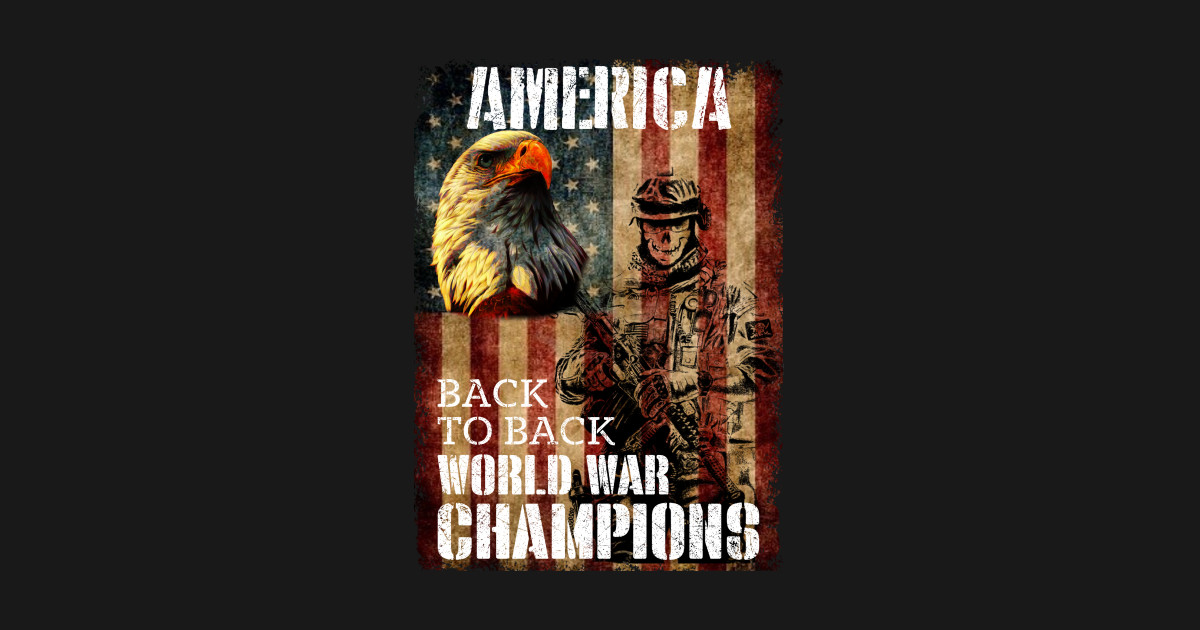 b2e9444a Back to Back World War Champions US Flag Vintage T-Shirt - Veterans ...
