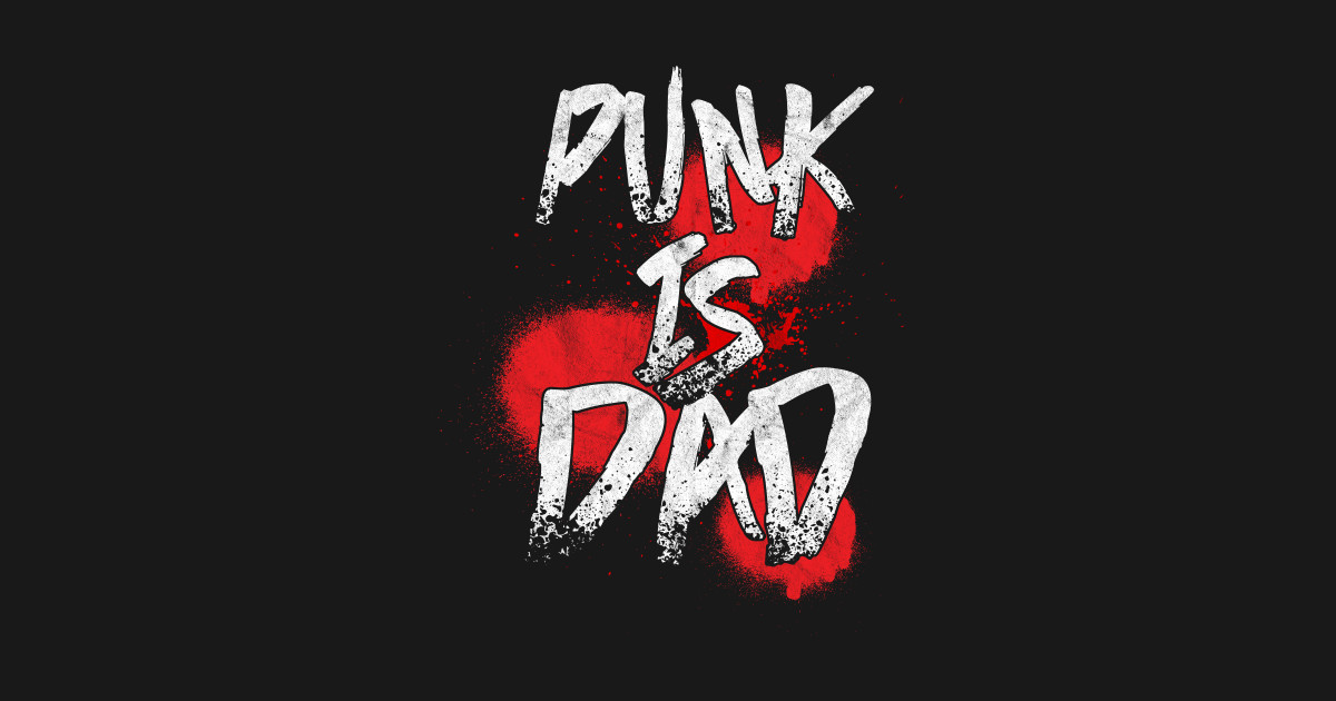 Heavy Metal Hard Rock Music Lovers Blues Funk Band Gift Punk Is Dad  Metalcore by psykograf