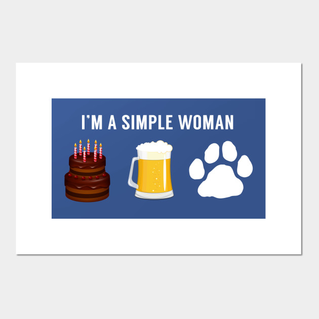 I Am A Simple Women Cake Beer Dog Lover Posters And Art Prints