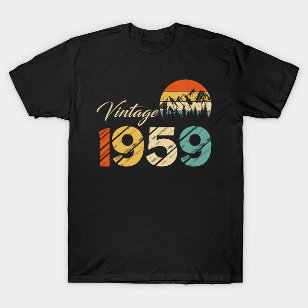 d6c5d1a1 Happy 60th Birthday Vintage Since 1959 50s Retro - Vintage 1959 - T ...