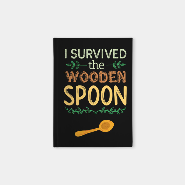 I Survived The Wooden Spoon Funny