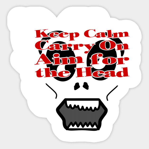 Keep Calm and Aim for the Head-Zombie Decal