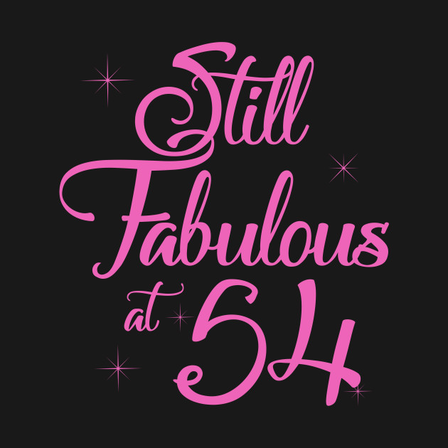 Vintage Still Sexy And Fabulous At 54 Year Old Funny 54th Birthday Gift