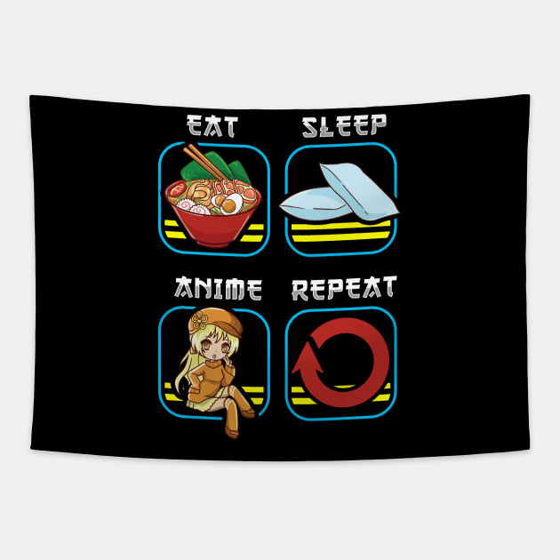Eat Sleep Anime Repeat Cute Anime Obsessed