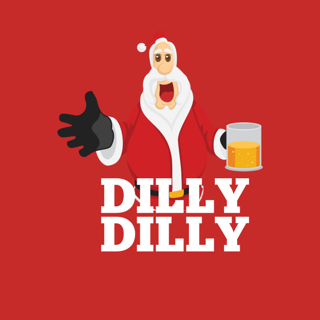Christmas Santa Claus Dilly Dilly Shirt Gift 4 Beer Drinkers