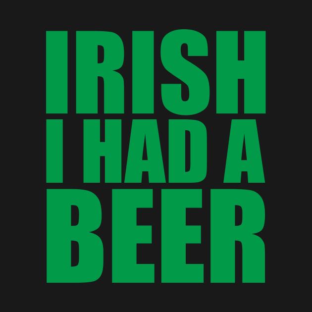 Irish I Had A Beer