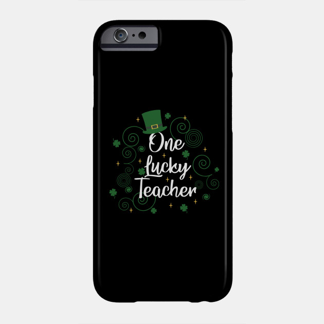 One Lucky Teacher Irish Clover Shamrock St Patricks Day Phone Case