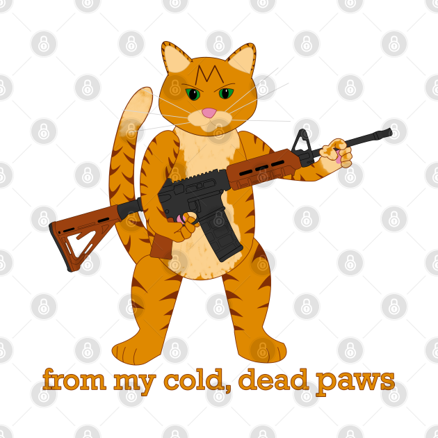 From my cold, dead paws