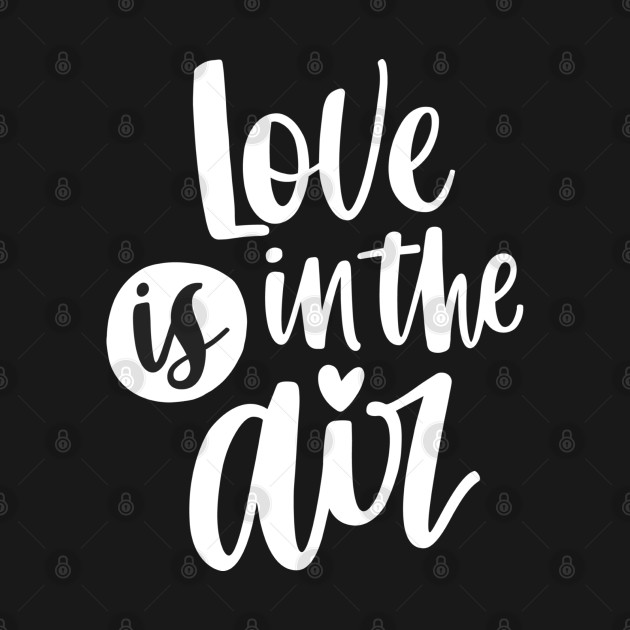 Love Is In The Air Valentine Day Couples