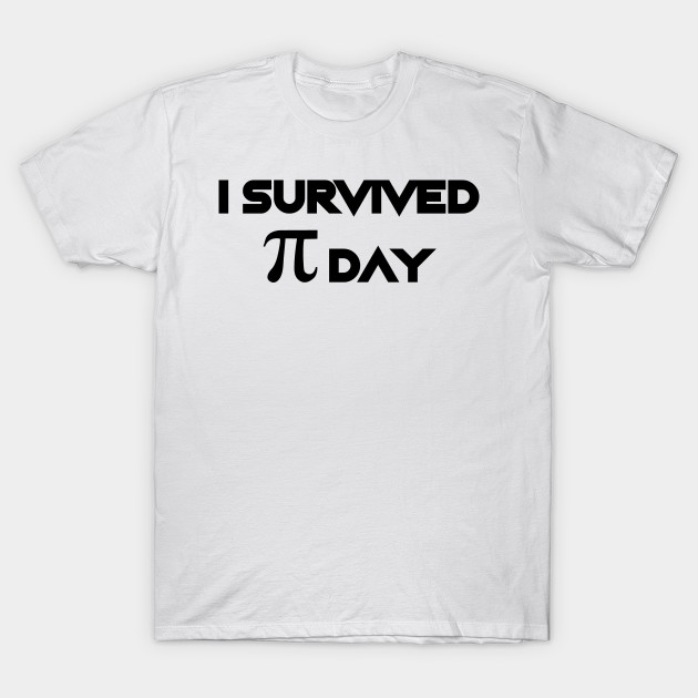 98554e123 I Survived Pi Day Math Funny Gifts - Happy Pi Day - T-Shirt | TeePublic