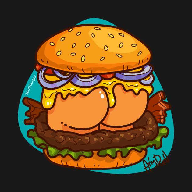 Butt burger