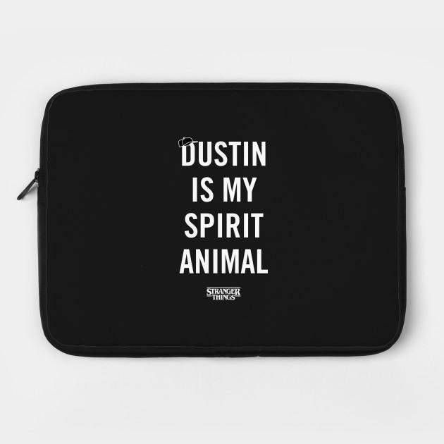 Dustin is my spirit animal