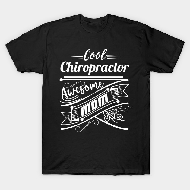 Cool Chiropractor Awesome Mom - Mom Bestfriend - T-Shirt | TeePublic