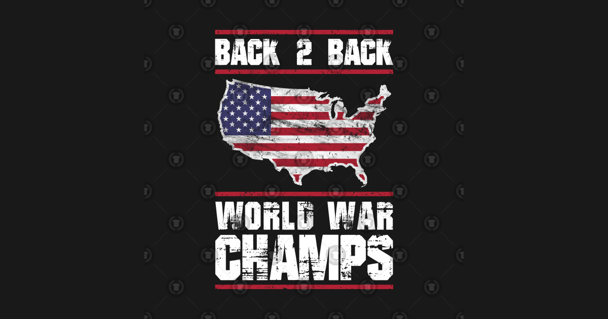 11d5d9ee Back 2 Back World War Champions - Usa - Posters and Art Prints | TeePublic