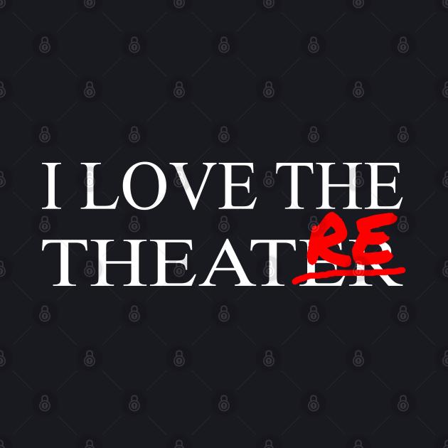 I Love The Theatre