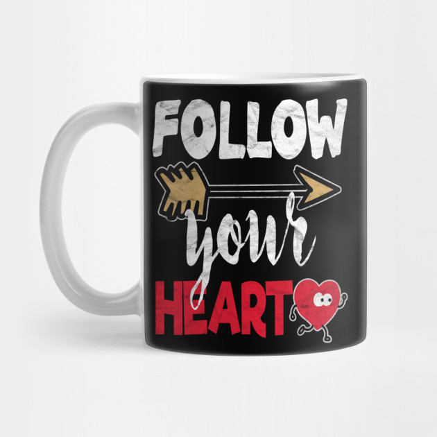 VALENTINES DAY-Follow Your Heart Mug
