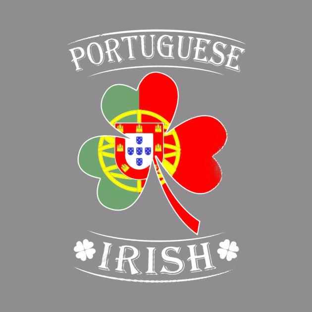 7644c1ab6 Portuguese Irish Shirt Flag of Portugal - St Patricks Day - T-Shirt |  TeePublic