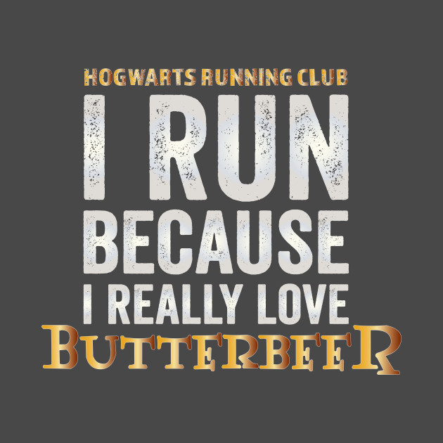 Will Run For Butterbeer!!