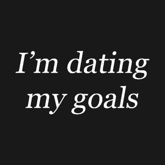 dating goals quotes