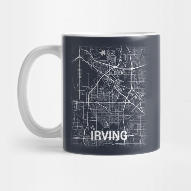 Irving Texas City Map - Irving - Mug   TeePublic on