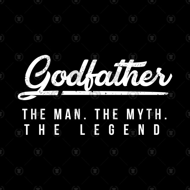 Godfather The Man The Myth The Legend Gift Idea Gift For Godfather Godfather