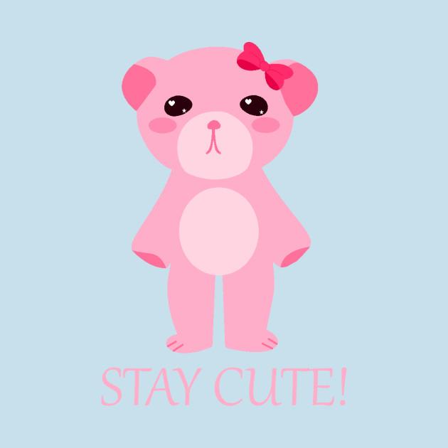 Stay Cute Teddy Bear