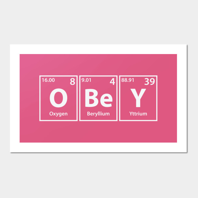 Obey (O-Be-Y) Periodic Elements Spelling - Obey - Wall Art | TeePublic