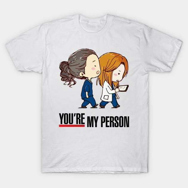 Grey\'s Anatomy - You\'re My Person - Greys Anatomy - T-Shirt | TeePublic