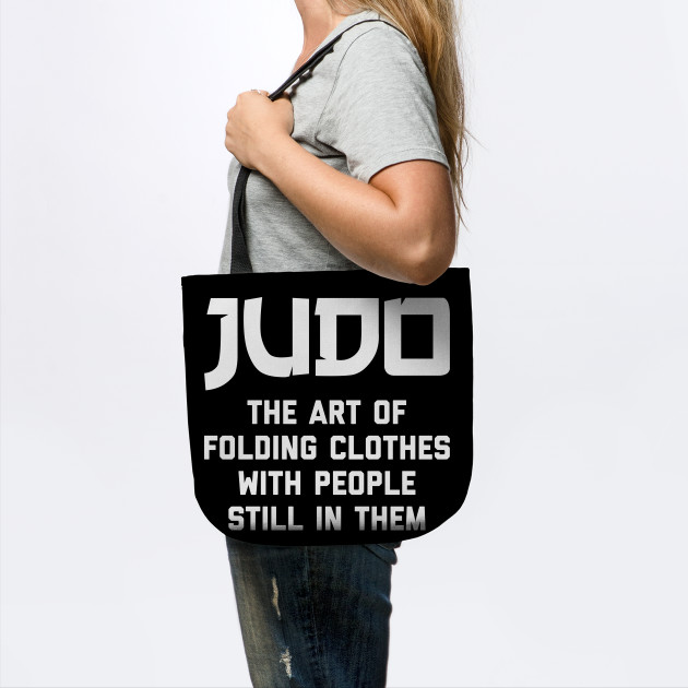 Judo The Art Of Folding Clothes With People Still In Them