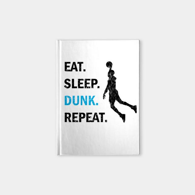 Eat Sleep Dunk Repeat