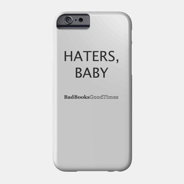 Haters, Baby
