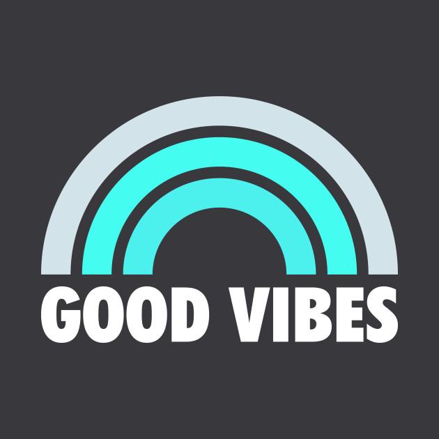 Good Vibes, Good Vibes Good Life, Good Vibes Only, Good Vibes Only Neon  Sign, Good Vibes Shirt, Good Vibes Yoga, Good Vibes Meaning, Good Vibes  Art,