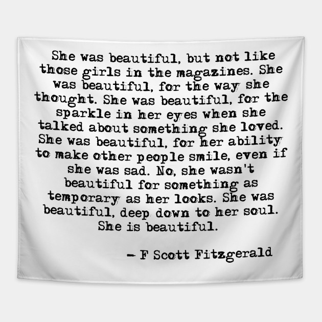3e0e1040 She was beautiful - Fitzgerald quote - F Scott Fitzgerald - Tapestry ...