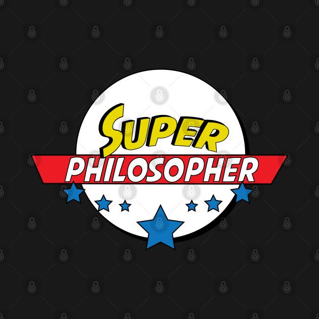 Super philosopher, #philosopher
