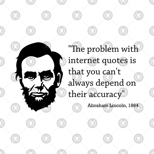 Abraham Lincoln Internet Quotes Accuracy Abraham Lincoln Long