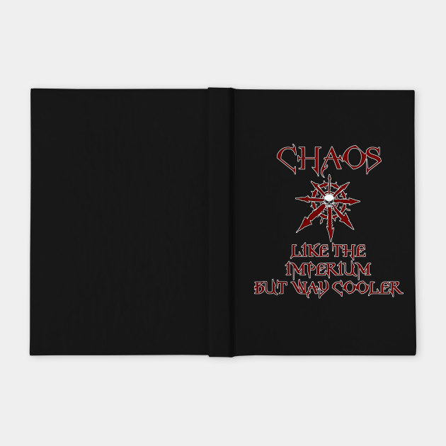 Chaos, Like The Imperium but Way Cooler