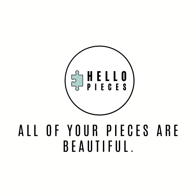 Hello Pieces- All of Your Pieces